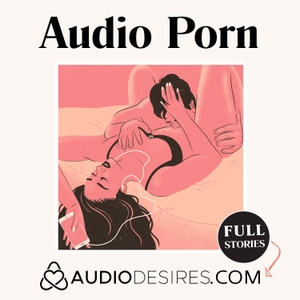 Audio Porn by Audiodesires.com by Audiodesires.com