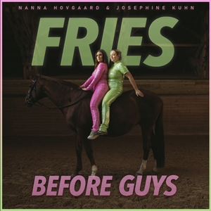 Fries before guys by Podland