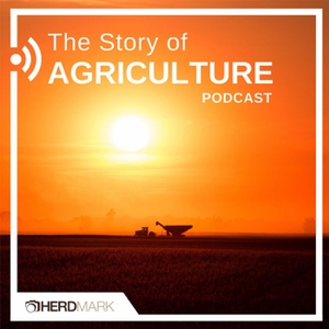 The Story Of Agriculture Podcast by Herdmark Media, Inc.
