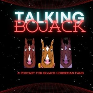 Talking Bojack: A Bojack Horseman Podcast by Talking Bojack