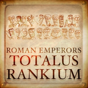 Roman Emperors: Totalus Rankium by Rob and Jamie