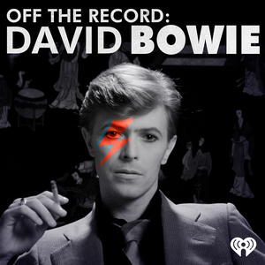 Off The Record: David Bowie by iHeartRadio