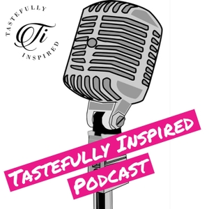 Tastefully Inspired Podcast by Mark P. McDonough