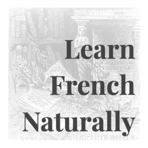 Learn French Naturally by FrenchNaturally.wordpress.com
