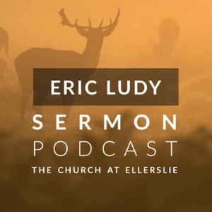 Eric Ludy Sermon Podcast: Church at Ellerslie by Eric Ludy