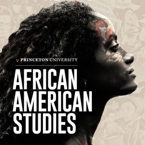 African American Studies at Princeton University by Department of African American Studies at Princeton University