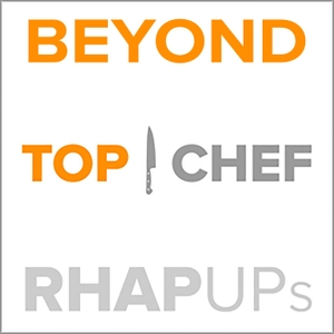 Beyond Top Chef All Stars RHAP-up Podcast by RHAPups Judges Table