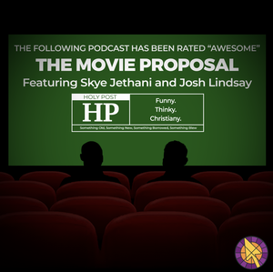 The Movie Proposal by Skye Jethani and Josh Lindsay
