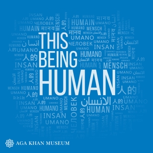 This Being Human by Aga Khan Museum & Antica Productions