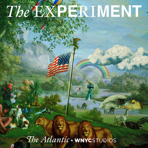 The Experiment by The Atlantic and WNYC Studios