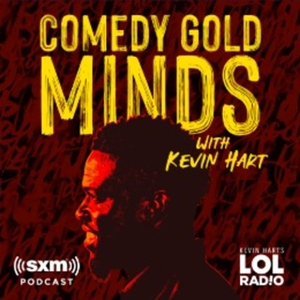Comedy Gold Minds with Kevin Hart by SiriusXM