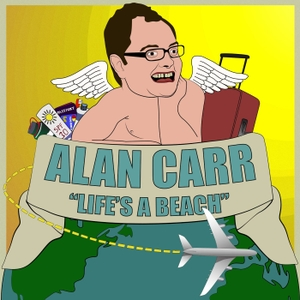 Alan Carr's 'Life's a Beach' by Travesty Media / Keep It Light Media