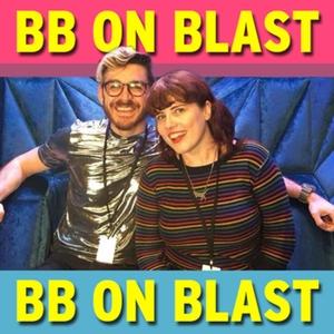 BB on blast - Big Brother podcast by bbonblastpod@gmail.com (Lynsey @lightupvm and Gaz @bb_superfan)