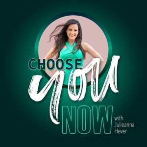 Choose You Now by Julieanna Hever