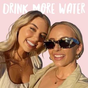 Drink More Water by Riley Dixon & Sophie Miller