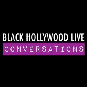 Conversations by Black Hollywood Live
