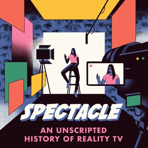 Spectacle: An Unscripted History of Reality TV by Neon Hum Media