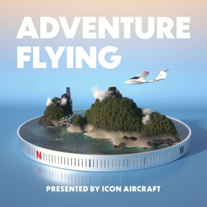 Adventure Flying by ICON Aircraft