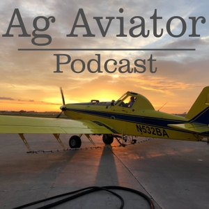 Ag Aviator Podcast by Valley Ag Pilot