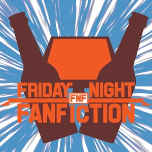 Friday Night Fanfiction by Nerdy Show Network