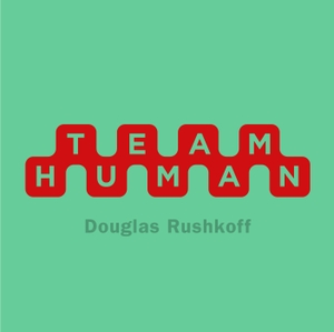 Team Human by Douglas Rushkoff