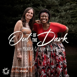 Out of the Dark with Mandisa & Laura Williams by AccessMore