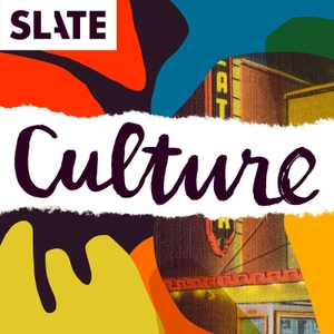 Culture Gabfest by Slate Podcasts