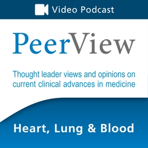 PeerView Heart, Lung & Blood CME/CNE/CPE Video Podcast by PVI, PeerView Institute for Medical Education