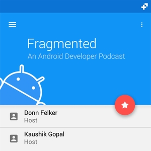Fragmented - Android Developer Podcast by Donn Felker & Kaushik Gopal