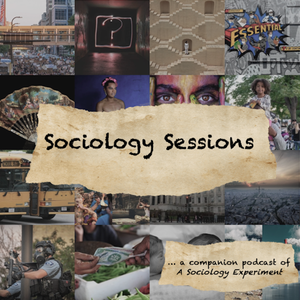 Sociology Sessions by A Sociology Experiment