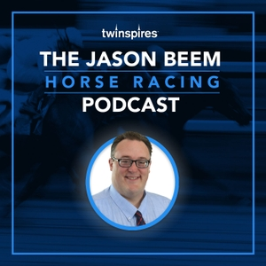 The Jason Beem Horse Racing Podcast by Jason Beem
