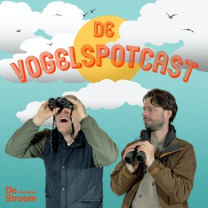 De Vogelspotcast by Arjan & Gisbert / De Stroom