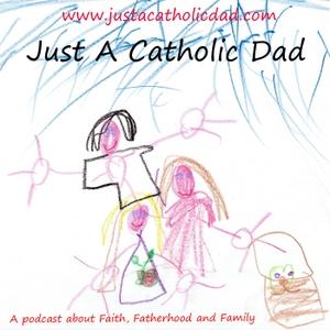 Just A Catholic Dad by Sean McCarney
