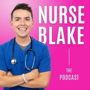 The Nurse Blake Podcast by Nurse Blake