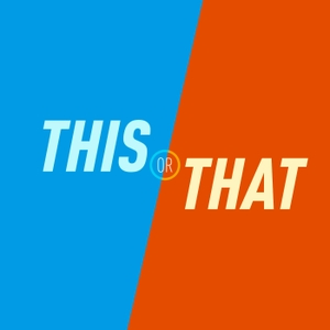 This or That | The Would You Rather Comedy Podcast by Chris, Danielle, & Joshua