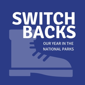 Switchbacks: Our Year in the National Parks by Cole & Elizabeth Donelson