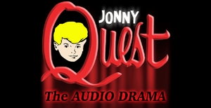 Jonny Quest » Podcast Feed by BrokenSea Audio Productions