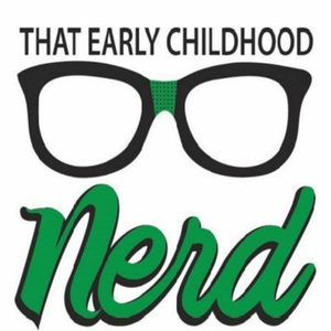 That Early Childhood Nerd by Explorations Early Learning