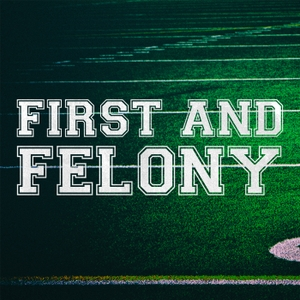 First and Felony – A True Crime Podcast by First and Felony