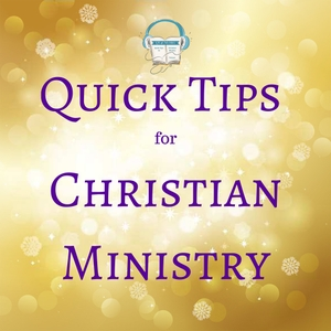 Quick Tips for Christian Ministry by Refresh Ministries