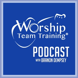 Worship Team Training® Podcast by Worship Team Training® Podcast
