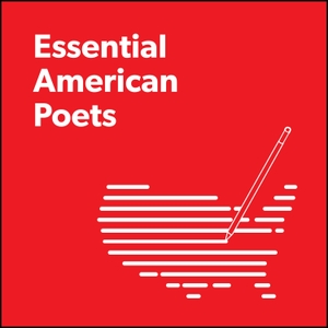 Essential American Poets by Poetry Foundation