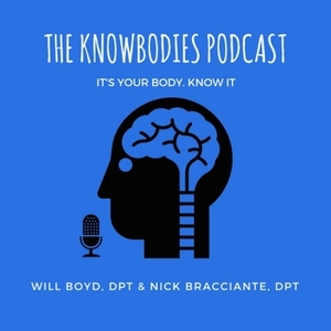 Two Knowbodies Talking by Nick Bracciante, PT, DPT and Will Boyd, PT, DPT