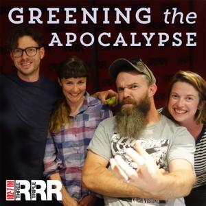 Greening the Apocalypse by RRR - Triple R