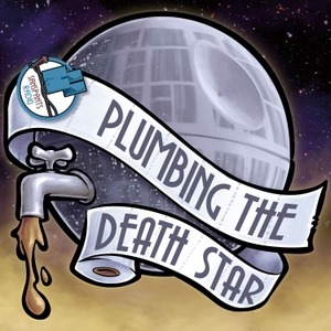 Plumbing the Death Star by Sanspants Radio