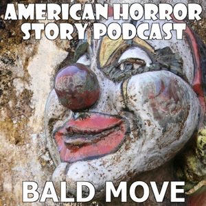 American Horror Story Podcast by Bald Move