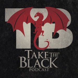 Take the Black Podcast, a Game of Thrones Podcast by FanSided