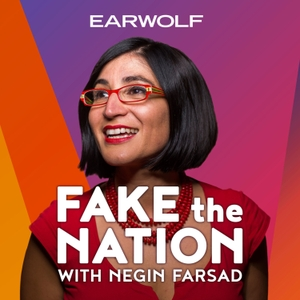 Fake The Nation by Earwolf & Negin Farsad