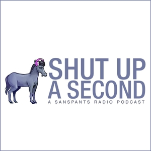 Shut up a Second Podcast
