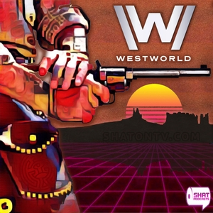 Westworld by Shat on Entertainment